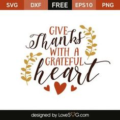 *** FREE SVG CUT FILE for Cricut, Silhouette and more *** Give Thanks with a Grateful Heart
