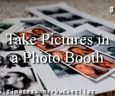57. Take picture in a photobooth