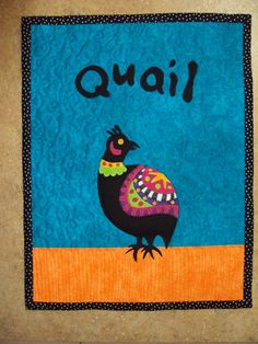 Quail!  Made in a class with Pam Holland from one of her patterns.