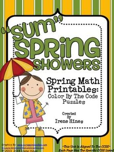 """Spring: """"Sum"""" Spring Showers: Spring Math Printables ~ Color By The Code Puzzles To Practice Basic Addition Facts~This Color By Number Unit Is Aligned To The CCSS. Each Page Has The Specific CCSS Listed.~This set includes 10 math puzzles... Skills covered:~ +7 and +8 Sums to 19~ +9 and +10 Sums to 19~ Doubles, Doubles Plus One~ Three Addends~ Missing Addends~ Addition FactsCCSS Covered:CCSS.Math.Content.1.OA.B.3Apply properties of operations as strategies to add and subtract."""