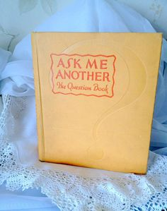 1927 Vintage Book - Ask Me Another The Question Book - Trivia - Education - School - Very Good + Condition