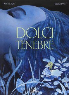 dolci tenebre Le Jolie, 5 Image, Illustrators, This Book, Books, Movie Posters, Sentiments, Europe, English Translation