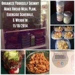 Make ahead menu plan, exercise schedule, and weekly weigh in 11/10/2014