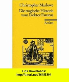Die tragische Historie vom Doktor Faustus. (9783150011287) Christopher Marlowe , ISBN-10: 3150011280  , ISBN-13: 978-3150011287 ,  , tutorials , pdf , ebook , torrent , downloads , rapidshare , filesonic , hotfile , megaupload , fileserve