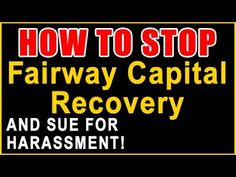 Stop Fairway Capital Recovery! — Sue for Harassment — Recover Money — Ca...