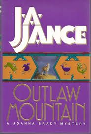 Outlaw Mountain / J.A. Jance. A Joanna Brady mystery