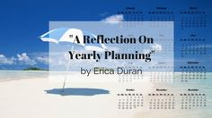 """""""A Reflection On Yearly Planning"""" by Erica Duran"""