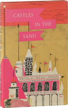 """Castles in the Sand"" by Crockett Johnson & illustrated by Betty Faser, 1965. I adore this unexpected color scheme and the design is fantastic."