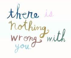 there is nothing wrong with you by MatiRoseStudio on Etsy