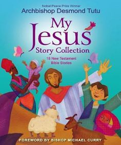 My Jesus Story Collection: 18 New Testament Bible Stories – Hardcover – February 2020 Jesus Stories, Bible Stories, Jesus Calms The Storm, New Testament Bible, Law Of Love, Learning To Pray, Short Prayers, Desmond Tutu, Human Rights Activists