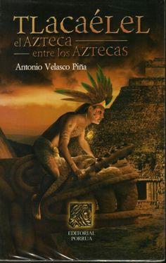 Tlacaelel, Antonio Velasco Piña