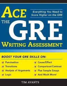 Buy Ace the GRE Writing Assessment by Timothy Avants and Read this Book on Kobo's Free Apps. Discover Kobo's Vast Collection of Ebooks and Audiobooks Today - Over 4 Million Titles! Gre Prep, School Advertising, Writing Assessment, College Notes, Sample Essay, Argumentative Essay, Cause And Effect, Audiobooks