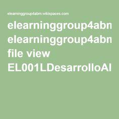 elearninggroup4abm.wikispaces.com file view EL001LDesarrolloAlvarezV1.pdf
