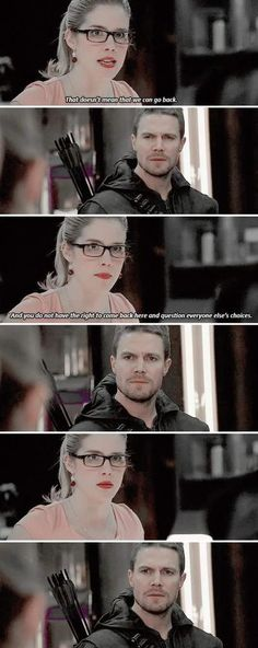 Arrow - Oliver and Felicity #3.13 #Season3 It's hard on my shipper heart (the ooey gooey part of me that would be happy if they just ate cookies and kissed for an entire episode) but I adore getting to see Felicity's backbone, we've seen her beauty it's nice to get to see the iron underneath