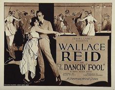 The Dancin' Fool (1920) Stars: Wallace Reid, Bebe Daniels, Raymond Hatton ~ Director: Sam Wood