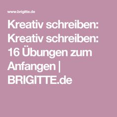 Kreativ schreiben: Kreativ schreiben: 16 Übungen zum Anfangen | BRIGITTE.de