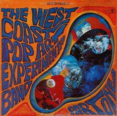 The West Coast Pop Art Experimental Band - Part One (1967)