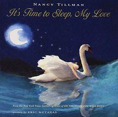 It's Time to Sleep, My Love - Eric Metaxas, Nancy Tillman