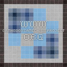 www.orthodoxcatechismproject.org