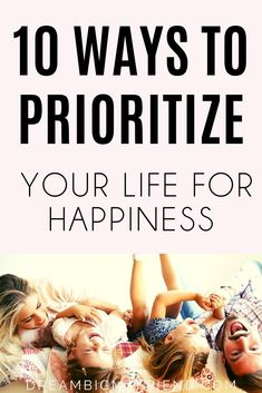 Prioritizing Tasks - 10 Secret Tips To Prioritize For A Happier Life Raising Godly Children, Raising Girls, Parenting Teens, Parenting Advice, Happiness Meaning, Happiness Quotes, Life Priorities, All About Pregnancy, Every Mom Needs