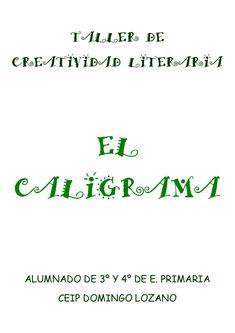 Caligramas  Poemas escritos en forma de caligrama por niños de E. Primaria. Taller de Creatividad Literaria.