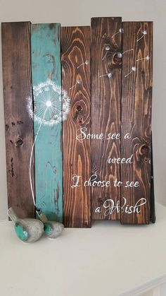 Some see a weed - Dandelion wall art - Rustic home decor - Inspirational Signs - Reclaimed wood wall art - Pallet wood sign - Rustic sign Reclaimed Wood Signs, Wood Pallet Signs, Rustic Signs, Wood Pallets, Custom Woodworking, Woodworking Projects Plans, Dandelion Wall Art, Painting On Wood, Wood Paintings