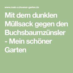 Mit dem dunklen Müllsack gegen den Buchsbaumzünsler - Mein schöner Garten German Style, Small Gardens, Math Equations, Pond, Garden Ideas, Garage, Gardening, Facebook, Sweet