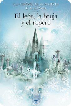 Ficción. Narnia. El León, la Bruja, y el Ropero - C.S. Lewis