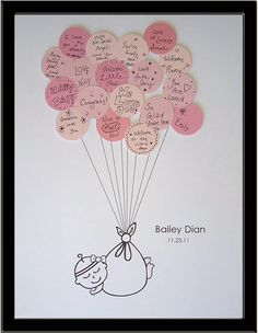 Cute for a baby shower! Every guest gets a round pink balloon and writes a nice message, then use the messages and make this cute framed wall art for the nursery.