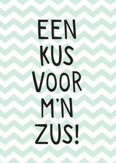 Kus voor mn zus - Vriendschap kaarten - Kaartje2go Some Quotes, Words Quotes, Great Quotes, Happy Birthday Funny, Birthday Wishes, Brunette Quotes, Happy Quotes, Funny Quotes, Get Well Wishes