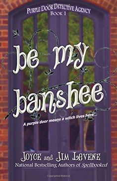 Be My Banshee (Purple Door Detective Agency) (Volume 1) by Joyce Lavene http://www.amazon.com/dp/1516974964/ref=cm_sw_r_pi_dp_Babawb0MZBGFC