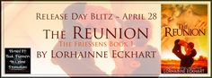 A Good Book Can Change Your View For Life: The Reunion [The Friessens, #1] by Lorhainne Eckha...
