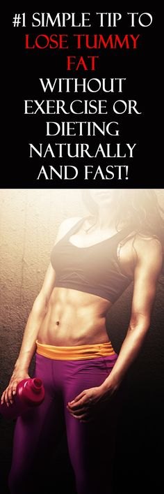 . #1 simple tip to lose tummy fat without exercise or dieting naturally and fast #flattummy #bellyfat #burnfat #loseweight #bellyfat #flatstomach #weightloss #loseweight #weightlossrecipes