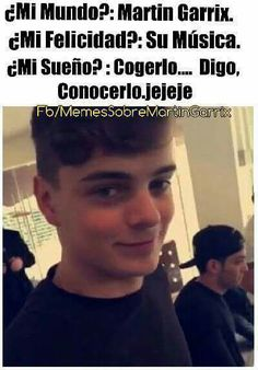 Read Meme 40 Maratón from the story Memes De Martín Garrix ➕✖ by GarrixIsLife (MCLENNON💕) with reads. Music Is My Escape, Music Is Life, My Music, Top Memes, Funny Memes, Reading Meme, Electro Music, Fandom Memes, I Love You Forever