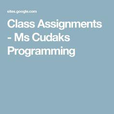 Class Assignments - Ms Cudaks Programming