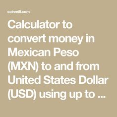 Calculator To Convert Money In Mexican Peso Mxn And From United States Dollar Usd Using Up Date Exchange Rates