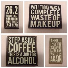 Make a statement with fun, monochromatic wooden signs from Primitives by Kathy! #PrimitivesbyKathy #funny #humor #marathon #running #gifts #blackandwhite #alcohol #coffee #drinking #wallart #wallhangings #wooden #monochromatic #sassy #attitude #fun #spunky #silly