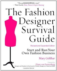 The Fashion Designer Survival Guide, Revised and Expanded Edition: Start and Run Your Own Fashion Business by Mary Gehlhar