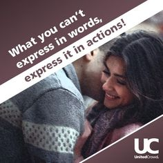 What you can't express in words, express it in actions!