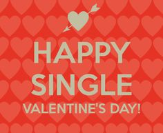Single Valentines Day Quotes With Images Funny Quotes, Positive Quotes, & Sad Single Valentines Day Quotes to Share With Your Single Friends. Valentines Day Sayings, Valentines Quotes Funny Single, Single For Valentines Day, Valentines For Singles, Anti Valentines Day, Happy Valentines Day Images, Valentine's Day Quotes, Art Quotes Funny, Happy Quotes