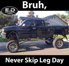 Engineered Diesel Meme - Cencal, Never Skip Leg Day! #cencal #legday #edmemes #engineereddiesel
