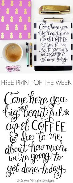 Free Print of The Week: Hand-Lettered Big Beautiful Cup of Coffee Print | http://DawnNicoleDesigns.com