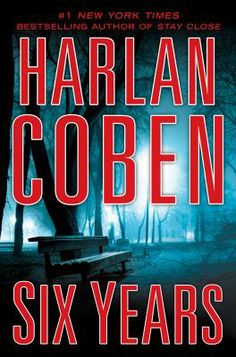 Six Years by Harlan Coben. Six years ago, Jake watched Natalie, the woman of his dreams, marry another man. When he learns that Natalie has been widowed, Jake tries to get in touch with his old flame, hoping to offer some comfort. Instead of finding Natalie, Jake finds a web of deception so tangled he wonders whether he ever knew Natalie at all.