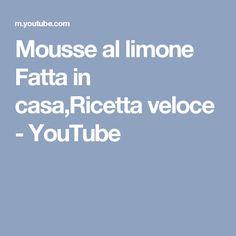 Mousse al limone Fatta in casa,Ricetta veloce - YouTube