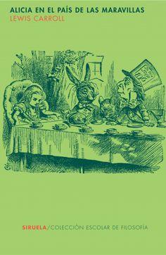 Lewis Carroll, Alicia en el país de las maravillas. Siruela
