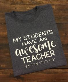 Teacher Shirts My Students Have An Awesome Teacher Teacher T-Shirt Funny Teacher Shirt Teacher Team Shirts Teacher Shirt Teacher Tee - Awsome Shirts - Ideas of Awsome Shirts - Teacher Style, Best Teacher, Teacher Gifts, Grad Gifts, Diy Gifts, Teaching Shirts, Teaching Outfits, T Shirts For Teachers, Vinyl Shirts