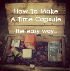 How To Make A Time Capsule For Kids To Bury. The best containers to use, what to put into a time capsule and how to best preserve your treasures. Time Capsule Kids, Family Traditions, Bury, Family Activities, Summer Activities, Make Time, Summer Fun, Summer Things, Summer Bucket