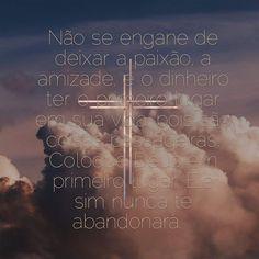Deus em primeiro lugar . ❤❤❤