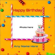 Birthday Cake Photo Frame With Name Birthday Cake Write Name, Create Birthday Card, Birthday Wishes With Name, Birthday Cake Writing, Birthday Wishes Cake, Happy Birthday Name, Birthday Cupcakes, Birthday Wishes With Photo, Happy Birthday Wishes For A Friend