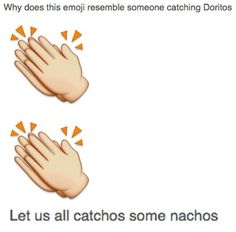 The clapping emoji resembles someone catching Doritos. | 22 Things You Never Realized About Emojis